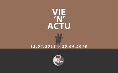 Vie'N'Actu 13 04 2018 – 20 04 2018