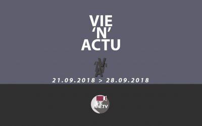 Vie'N'Actu 21.09.2018 au 28.09.2018