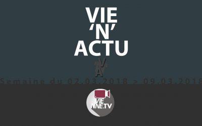 VIE'N'ACTU semaine 02.03.2018 – 09.03.2018