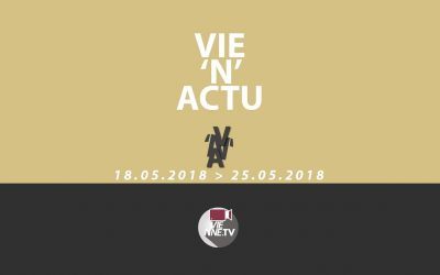 Vie'N'Actu 18 05 2018 – 25.05.2018