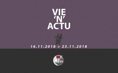 Vie'N'Actu  16 11 2018 au 23 11 2018