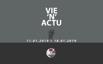 Vie'N'Actu du  11.01. 2019 au 18.01.2019
