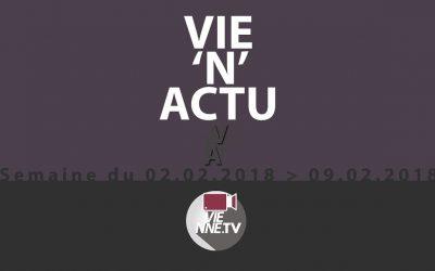 VIE'N'ACTU 02 02 2018 –  09.02.2018