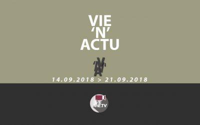 Vie'N'Actu 14.09.2018 au 21.09.2018