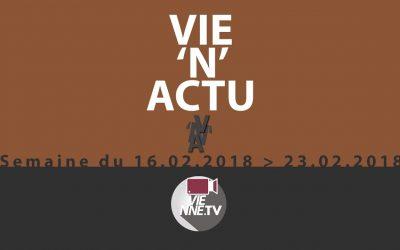 VIE'N'ACTU 16.02.2018 – 23.02.2018