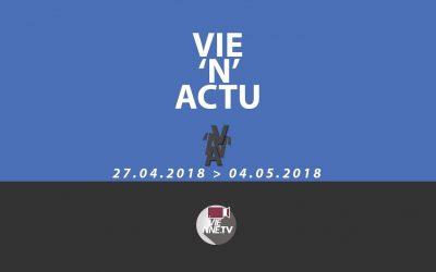 Vie'N'Actu 27 04 2018 – 04.05.2018