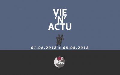 Vie'N'Actu 01 06 2018
