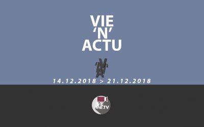 Vie'N'Actu du 14 12 2018 au 21 12 2018