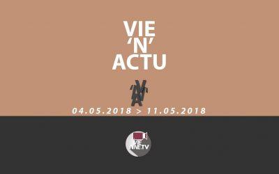 Vie'N'Actu 04 05 2018 – 11 05 2018
